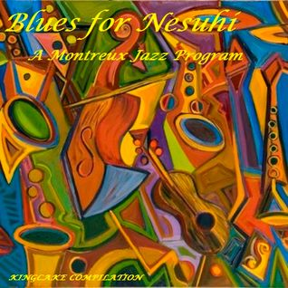 Blues for Nesuhi, A Montreux Adventure