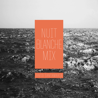 Nuit Blanche Mix