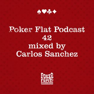 Poker Flat Podcast #42 - mixed by Carlos Sanchez