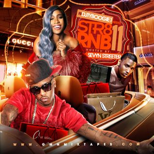 "DJTYBOOGIE PRESENTS ""STR8 RNB # 11"" HOSTED BY ""SEVYN STREETER"""