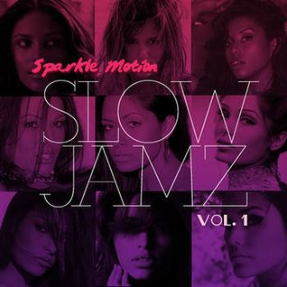 Sparkle Motion - Slow Jamz Vol.1