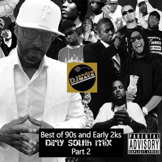 Best of The 90s and Early 2 ks - Dirty South (PART2)