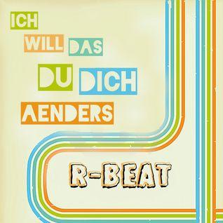 R-Beat - Ich will das du dich änders 2014
