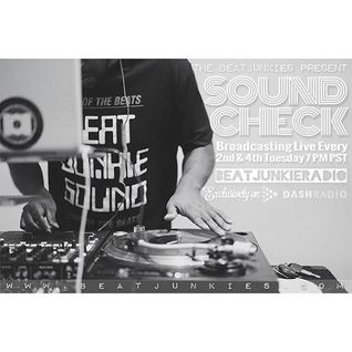 SOUNDCHECK EP. 31 (5/24/16) - BEAT JUNKIE CREW ONLY