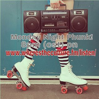wherestheculture Monday Night Phunk 08/12/13