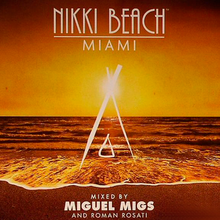 Nikki Beach Miami - Mixed By Miguel Migs And Roman Rosati (05-03-2012) Part1
