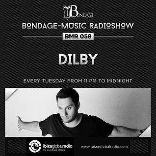 Bondage Music Radio #58 mixed by Dilby