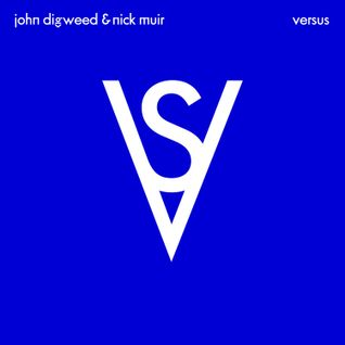 John Digweed & Nick Muir - Versus Album Minimix CD1/2