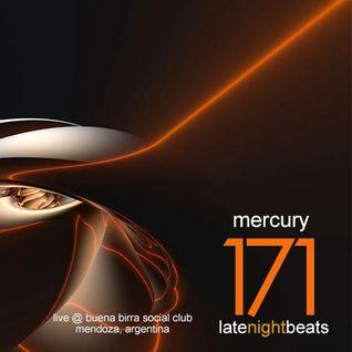 Late Night Beats by Tony Rivera - Episode 171: Mercury (Live @ Buena Birra Club Social, MDZ, ARG)