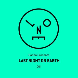 Sasha Presents Last Night On Earth - 001 (May 2015)