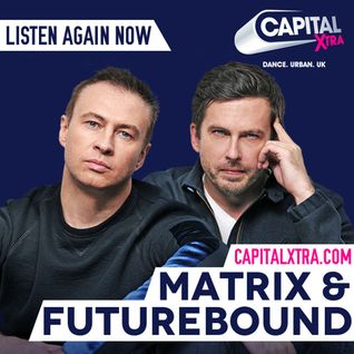 Matrix & Futurebound - Capital Xtra Show - August 2015