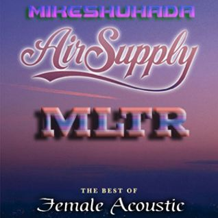 MLTR & Air Supply  Female Acoustic :)