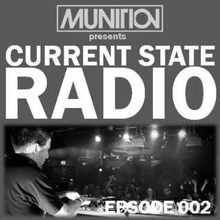 Current State Radio 002 with DJ Munition