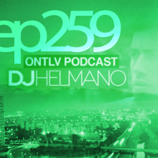 ONTLV PODCAST - Trance From Tel-Aviv - Episode 259 - Mixed By DJ Helmano