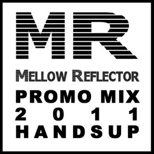 Mellow Reflector _in the mix_ Handsup