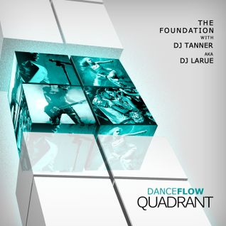 Dj Tanner aka Dj LaRue Presents The Foundation 2-11-2013