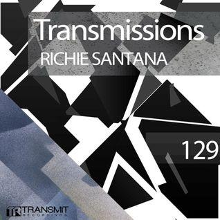 Transmissions 129 with Richie Santana