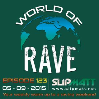 Slipmatt - World Of Rave #123