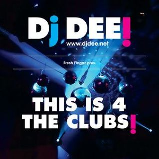 Dj Dee - This is 4 the clubs March 2016 edition