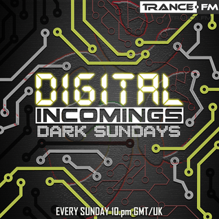 Digital Incomings - Dark Sundays #046