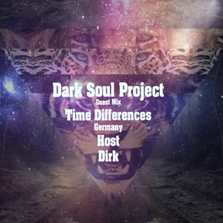 Dark Soul Project Guest Mix January 2015 Time Differences Gemany
