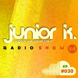 JUNIORK RADIO SHOW Ep.#30