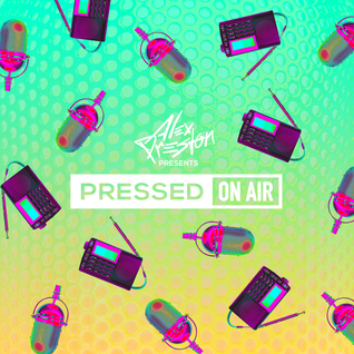 Pressed On Air 001 - Alex Preston