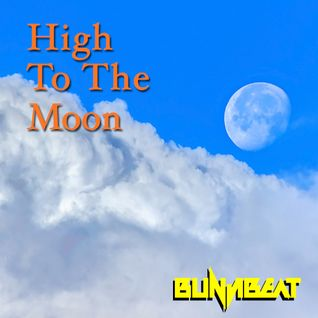 High To The Moon mixed by BunjiBeat