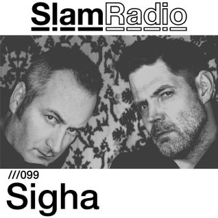 #SlamRadio - 099 - Sigha