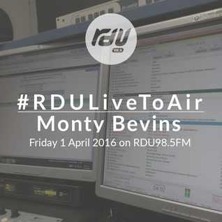 Monty Bevins – #RDULiveToAir – 1 April 2016