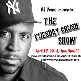 TuesdayCrushShow- WCR-April1514-Djdemo