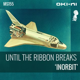INORBIT by Until The Ribbon Breaks