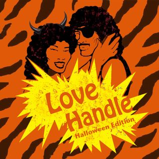 """IT'S OFFICIAL"" LOVE HANDLE HALLOWEEN BOOGIE MIX"