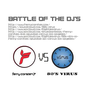 80's Virus vs Ferry Corsten (re-visited Spundae mix @ Circus Los Angeles)