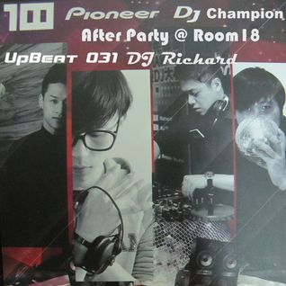 UpBeat 031 Pionner DJ Champion After Party @ Room18 DJ Richard
