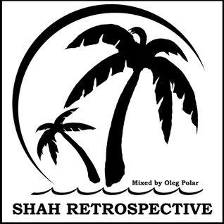 Oleg Polar - Shah Retrospective