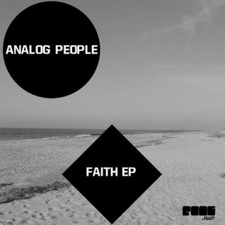 Analog People - - FAITH// SOON ON PONGMUSIQ