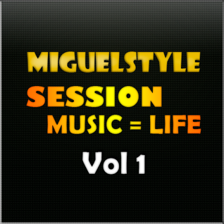 Music = Life Vol 1 - MiguelStyle.