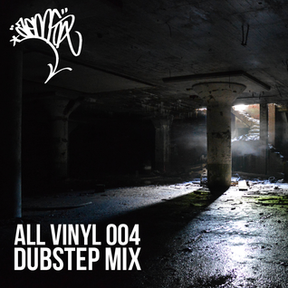 All Vinyl 004 - Dubstep Mix