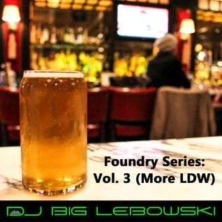 Foundry Series: Vol. 3 (More LDW)