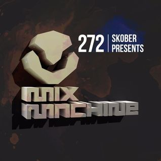 Mix Machine 272 (26 May 2016) With Skober