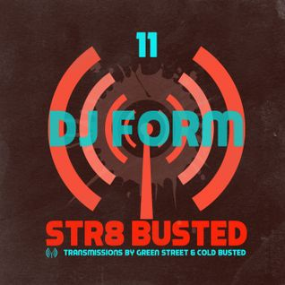 Str8 Busted Podcast #11 - DJ Form - 2014.09.05