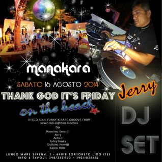 Jerry djset -T.G.i.F. on the beach MANAKARA Tortoreto lido 16.08.14