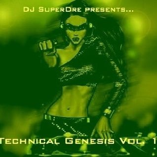 SuperDre presents...Technical Genesis Vol. 1