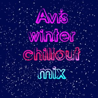 Avr's winter chillout mix 15.1.14