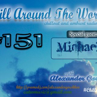 Alexander Gorshkov with Michael E - Chill Around The World #151