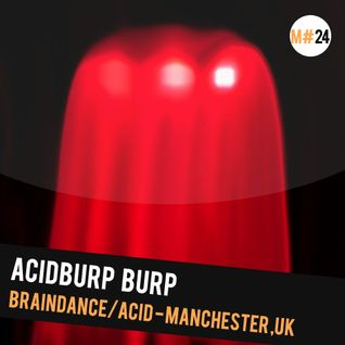 #24: Acidburp burp