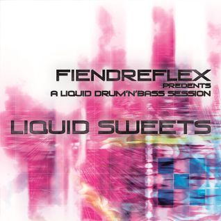 Liquid Sweets - FiendReflex, Planet Angel New Year's Eve House Party (5am to 7am)