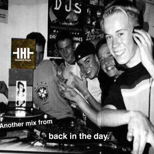 Another mix from Back In The Day - Mixed by Howard Hope
