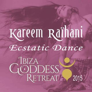 Kareem Raïhani - Ibiza Goddess Retreat 2015 - Ecstatic Dance